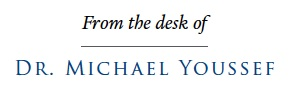 From the desk of Dr. Michael Youssef